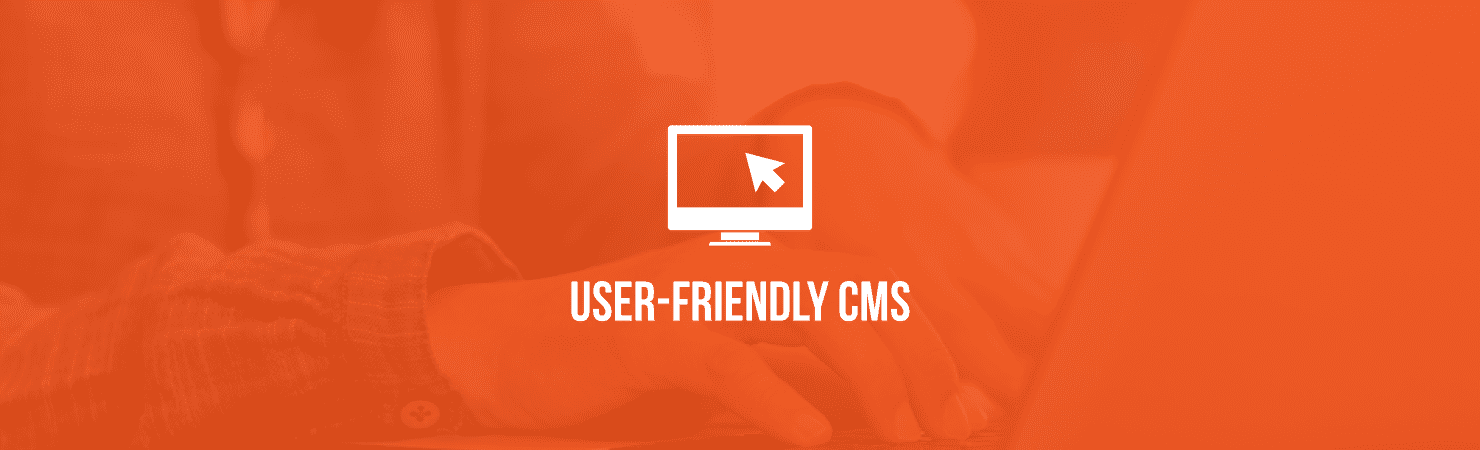 User-friendly CMS