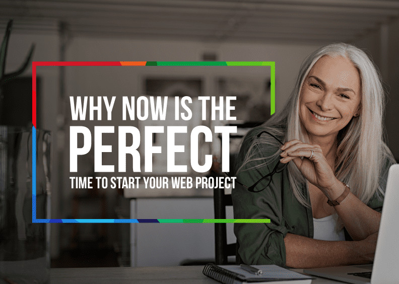 Why now is the perfect time to start your web project