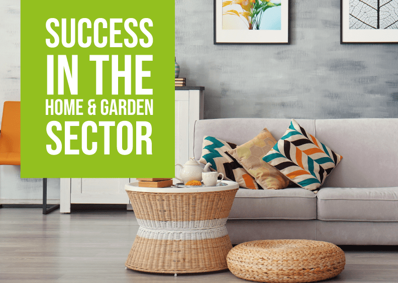 Success In The Home & Garden Sector